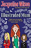 The Illustrated Mum by Jacqueline Wilson(2007-03-27) 画像
