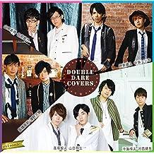 ラジ友presents【DOUBLE DARE COVERS(ダブルディア・カバーズ)】