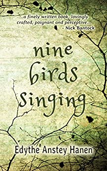 Nine Birds Singing: A poignant coming of age story by [Anstey Hanen, Edythe]