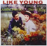 Like Young: Secret Songs For Young Lovers by Andre Previn / David Rose (2010-07-12)