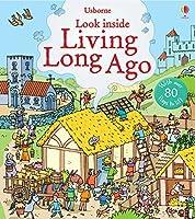 Look Inside Living Long Ago (Look Inside Board Books)