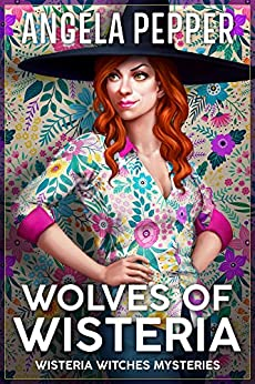 Wolves of Wisteria (Wisteria Witches Mysteries - City Hall Book 1) by [Pepper, Angela]