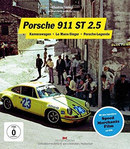 Porsche 911 ST 2.5: Kamerawagen - Le Mans-Sieger - Porsche-Legende