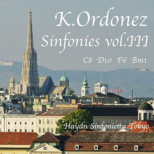 オルドニュス(オルドネス):交響曲集第3巻 Ordonez:Sinfonie vol.III  Brown I: C8 / D10 / F6 / Bm1 (HST104)