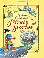 Illustrated Pirate Stories (Illustrated Stories)