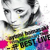 BLUE BIRD/ ayumi hamasaki 15th Anniversary TOUR ~A BEST LIVE~