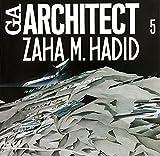 GAアーキテクト (05) ザハ・ハディド―世界の建築家 (GA ARCHITECT Zaha M. Hadid)