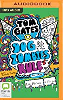Dog Zombies Rule for Now (Tom Gates)