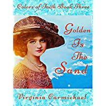 Golden Is the Sand (Colors of Faith Book Three): Christian Historical Romance