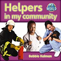 Helpers in My Community (My World: Reading Level G)