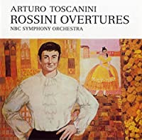 Rossini: Overtures by Arturo Toscanini (2015-04-22)