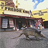 The Best Of The Shelter Years by Freddie King (2000-06-20)