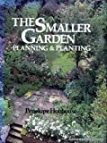 Small Garden: Planning, Preparation and Planting