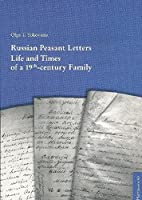 Russian Peasant Letters: Life and Times of a 19th-Century Family