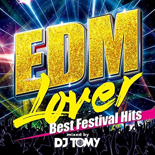 EDM Lover -Best Festival Hits-...