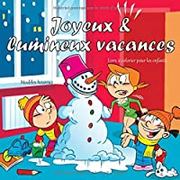 Joyeux & lumineux vacances - Livre à colorier pour les enfants - Modèles heureux (Bonne coloration de noël)