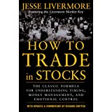 How to Trade in Stocks: His Own Words: The Jesse Livermonre Secret Trading Formula For Understanding Timing, Money Management