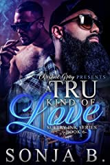 A Tru Kind Of Love: Sultry Ink Series – Book 6 Kindle Edition