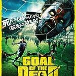 ゴール・オブ・ザ・デッド [DVD]