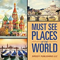 Must See Places of the World