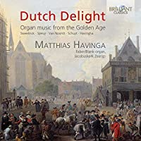 Dutch Delight - Organ music from the Golden Age by Matthias Havinga