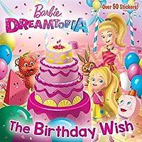 The Birthday Wish (Barbie Dreamtopia) (Pictureback(R))