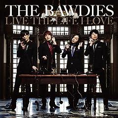 THE BAWDIES「LOVE YOUR LIFE」のジャケット画像