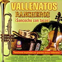 Ranchenato Kingz: Vallenatos Rancheros Sancocho Con Tacos