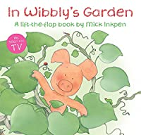 Wibbly Pig: In Wibbly's Garden