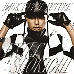 EXILE SHOKICHI feat. VERBAL(m-flo) & SWAY「BACK TO THE FUTURE」のジャケット画像