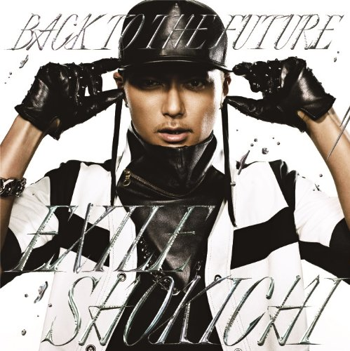 BACK TO THE FUTURE - EXILE SHOKICHI