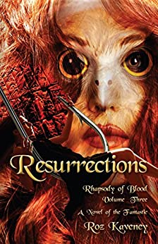 Resurrestions: Rhapsody of Blood, Volume 3 by [Kaveney, Roz]