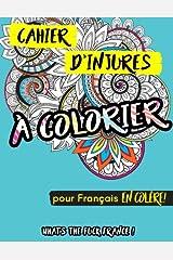 Cahier d'injures à colorier: What's the fuck France pour Français en colère Paperback