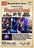 WagakkiBand 1st US Tour 衝撃 -DEEP IMPACT-[DVD]