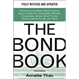 The Bond Book, Third Edition: Everything Investors Need to Know About Treasuries, Municipals, GNMAs, Corporates, Zeros, Bond