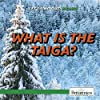 What Is the Taiga? (Let's Find Out! Biomes)