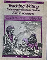 Teaching Writing: Balancing Process and Product