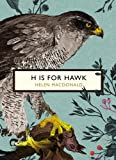 H is for Hawk (The Birds and the Bees) (Vintage Classics)