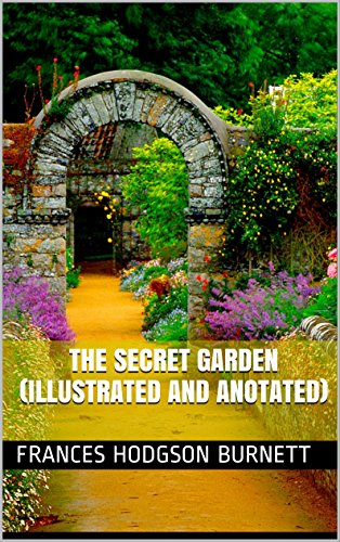 The Secret Garden (Illustrated and Anotated) (English Edition)