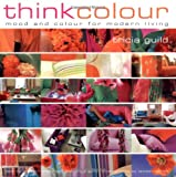 Think Colour: Mood and Colour for Modern Living 画像