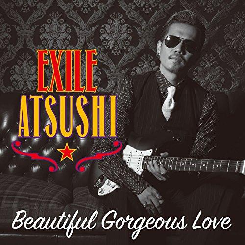 Beautiful Gorgeous Love(CD+DVD) - EXILE ATSUSHI