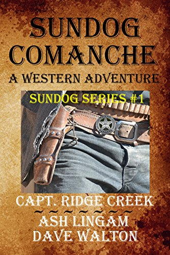 Download Sundog Comanche: A Western Adventure (Sundog Series Book 1) (English Edition) B0746H51XH