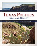Texas Politics: Ideal and Reality (Texas: It's a State of Mindtap)