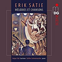 Eric Satie: Melodies Et Chansons by Steffen Schleiermacher Holger Falk