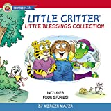 Little Critter Little Blessings Collection: You Go First/It's True!/Being Thankful/We All Need Forgiveness
