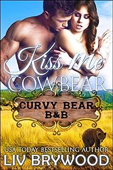 Kiss Me Cowbear: A Werebear Paranormal Romance (Curvy Bear B&B Book 1) by [Brywood, Liv]