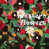 東方の花々 EASTERN FLOWERS