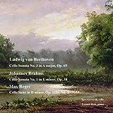 Beethoven, L. van: Cello Sonata No. 3, Op. 69, Brahms, J.: Cello Sonata No. 1, Op. 38, Reger, M.: Cello Suite No. 2, Op. 131c