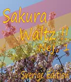 Sakura Waltz !! Nej, 1 Sverige Edition (Swedish Edition)