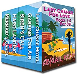Happily Ever After Sweet Romance Box Set Books 1-5:  Last Chance Motel, Gasping For Air, Siren's Call, Hard Landing, Mermaid's Carol: Last Chance For Love Series by [Keam, Abigail]